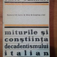 MITURILE SI CONSTIINTA DECADENTISMULUI ITALIAN-CARLO SALINARI BUCURESTI 1971