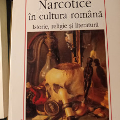 NARCOTICE IN CULTURA ROMANA - ISTORIE RELIGIE SI LITERATURA - ANDREI OISTEANU