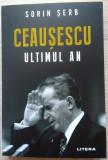 Sorin Serb / CEAUȘESCU, ULTIMUL AN 1989