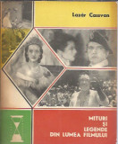Mituri si legende din lumea filmului  - Lazar Cassvan