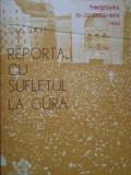 Reportaj Cu Sufletul La Gura Timisoara 16-22 Decembrie 1989 - Titus Suciu ,283729