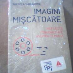 Andrea Sabbadini - IMAGINI MISCATOARE / Reflectii psihanalitice asupra filmului
