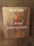 CARTEA INTELEPCIUNII -DALAI LAMA
