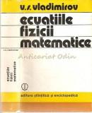 Ecuatiile Fizicii Matematice - V. S. Vladimirov