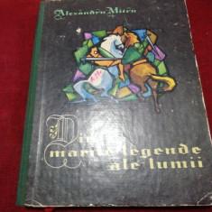 ALEXANDRU MITRU - DIN MARILE LEGENDE ALE LUMII VOL 1