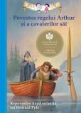 Povestea regelui Arthur şi a cavalerilor săi. Repovestire după scrierile lui Howard Pyle