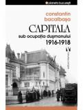 Capitala sub ocupatia dusmanului 1916 –191 | Constantin Bacalbasa
