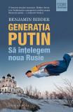 Generația Putin. Să înțelegem noua Rusie