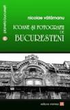 Icoane si fotografii de bucuresteni/Nicolae Vatamanu