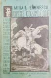 OPERE COMPLECTE - MIHAIL EMINESCU, studiu introductiv de A.C. CUZA , IASI 1914