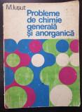 PROBLEME DE CHIMIE GENERALA SI ANORGANICA - M. Iusut