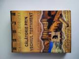 {Călătorie prin Vechiul Testament} - Samuel J. Schultz