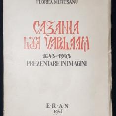CAZANIA LUI VARLAAM 1643-1943 , PREZENTARE IN IMAGINI de FLOREA MURESANU , Cluj 1944 ,