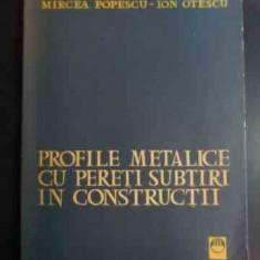 Profile Metalice Cu Pereti Subtiri In Constructii - M. Popescu I. Otescu ,547622