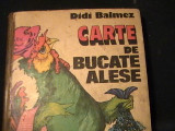 CARTE DE BUCATE ALESE-DIDI BALMEZ-468 PG A 4-, Alta editura