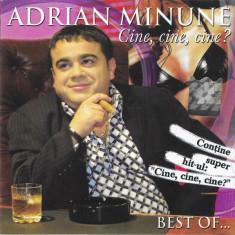 CD Adrian Minune – Cine, Cine, Cine ? (Best Of...), manele