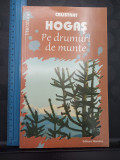 Pe drumuri de munte - Calistrat Hogas - Editura Nomina Pitesti 2008
