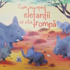 Cum au ajuns elefantii sa aiba trompa/Rudyard Kipling