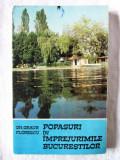 """""""POPASURI IN IMPREJURIMILE BUCURESTILOR"""", Gh. Graur Florescu, 1983. Cu harta, Alta editura"""