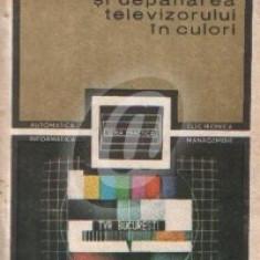 Functionarea si depanarea televizorului in culori