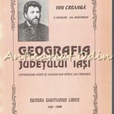 Geografia Judetului Iasi - Ion Creanga, V. Raceanu, Gh. Ienachescu