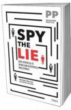 Spy the Lie. Fosti ofiteri CIA te invata cum sa detectezi inselatoriile/Philip Houston, Michael Floyd, Susan Carnicero, Don Tennant