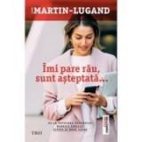 Imi pare rau, sunt asteptata - Agnes Martin-Lugand. Traducere de Carmen Otilia Spanu