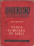 Venea o moara pe Siret - Mihail Sadoveanu ( 1956 )