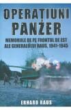 Operatiuni Panzer. Memoriile de pe frontul de Est ale generalului Raus - Erhard Raus