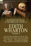 The Collected Supernatural and Weird Fiction of Edith Wharton: Volume 2-Seventeen Short Tales to Chill the Blood