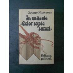 GEORGE NICOLESCU - IN CULISELE CELOR SAPTE SURORI