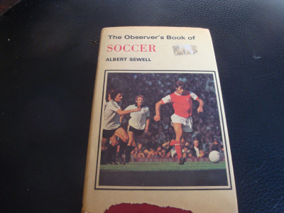 Albert Sewell - The Observer's Book of Soccer -in engleza foto