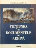 FICTIUNEA IN DOCUMENTELE DE ARHIVA - NATALIE ZEMON DAVIS 2003