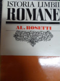 Istoria Limbii Romane - Al. Rosetti ,549059