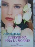 IUBESTE-MA PANA LA MOARTE-JUDY MERCER