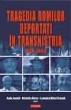 Tragedia romilor deportaţi în Transnistria, 1942-1945