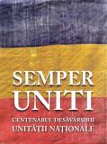 Carte URIASA  CENTENARUL DESAVARSIRII UNITATII NATIONALE 480 p.cu vers.engleza 2