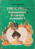 Fructele în alimentație, bioterapie și cosmetică
