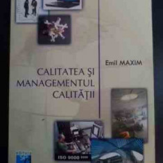Calittatea Si Managementul Calitatii - Emil Maxim ,546470