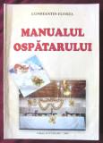 """""""MANUALUL OSPATARULUI"""", Constantin Florea, 2004, Alta editura"""