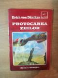 PROVOCAREA ZEILOR de ERICH VON DANIKEN , 1996