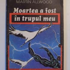 MOARTEA A FOST IN TRUPUL MEU de MARTIN ALLWOOD , 1992