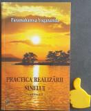 Practica realizarii sinelui, vol. 1 Paramahamsa Yogananda