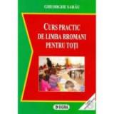 Curs practic de limba rromani pentru toti + CD - Gheorghe Sarau