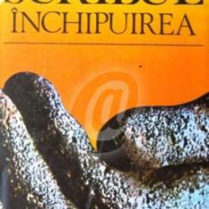Scribul si inchipuirea (Ed. Cartea romaneasca)