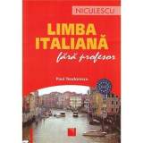 Limba italiana fara profesor - Paul Teodorescu