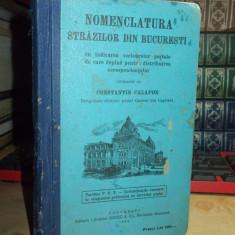 CONSTANTIN CALAPOD - NOMENCLATURA STRAZILOR DIN BUCURESTI , SOCEC , 1928