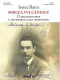 Mircea Vulcanescu - O microistorie a interbelicului romanesc | Ionut Butoi, Eikon