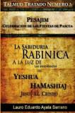 Talmud Tratado Numero 3: Pesajim. Celebracion de Las Fiestas de Pascua: La Sabiduria Rabinica a la Luz de Las Ensenanzas de Yeshua Hamashiaj, J