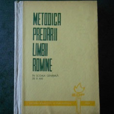 METODICA PREDARII LIMBII ROMANE. IN SCOALA GENERALA DE 8 ANI (editie cartonata)
